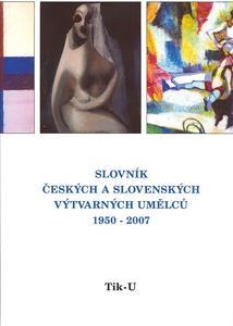 Obrázok Slovník českých a slovenských výtvarných umělců 1950 - 2006 Tik - U