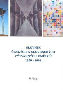 Obrázok Slovník českých a slovenských výtvarných umělců 1950 - 2006 V - Vik