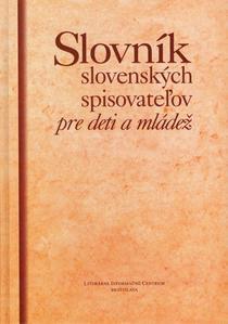 Obrázok Slovník slovenských spisovateľov pre deti a mládež