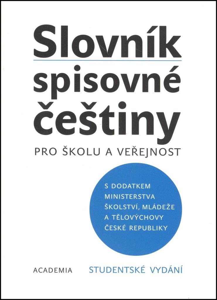 Slovník spisovné češtiny (Studentské vydání) - Kolektiv autorů