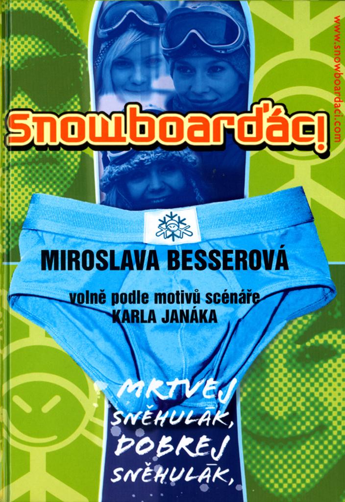 Formát Snowboarďáci - Karel Janák, Miroslava Besserová