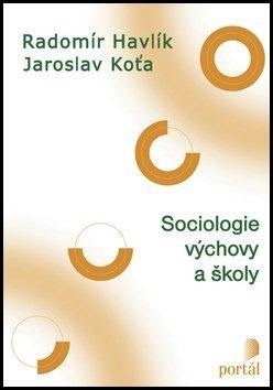 PORTÁL Sociologie výchovy a školy - Jaroslav Koťa, Radomír Havlík