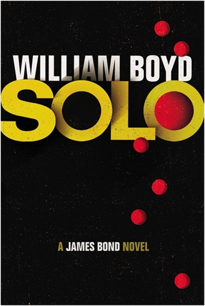 Solo a James Bond novel - William Boyd