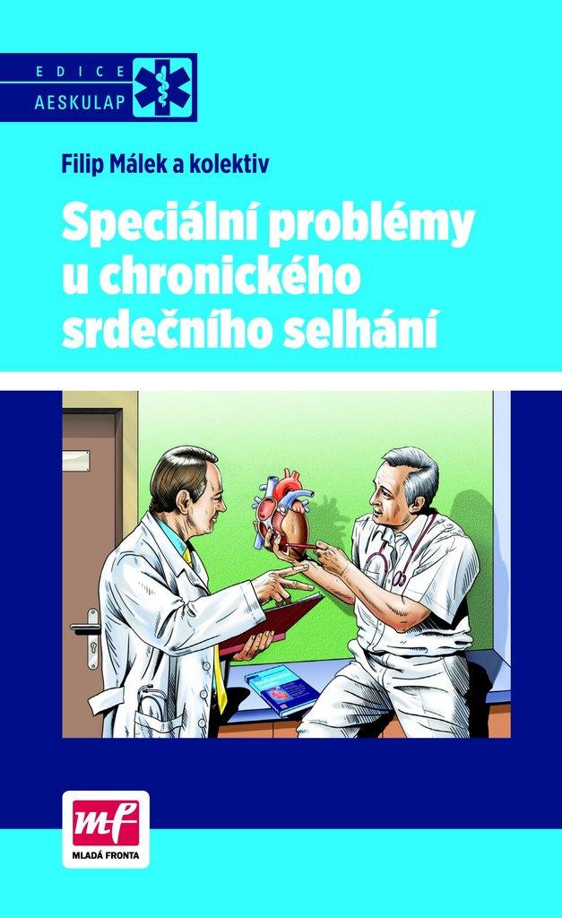 Speciální problémy u chronického srdečního selhání - doc.MUDr. Filip Málek