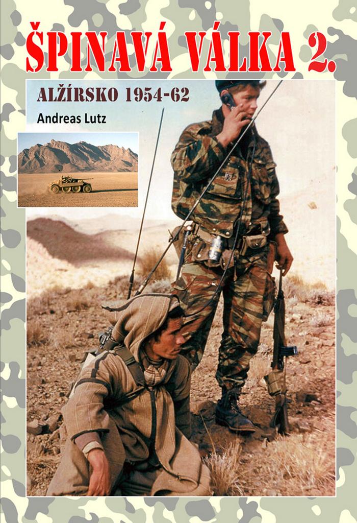 Špinavá válka 2. Alžírsko 1954-1962 - Andreas Lutz