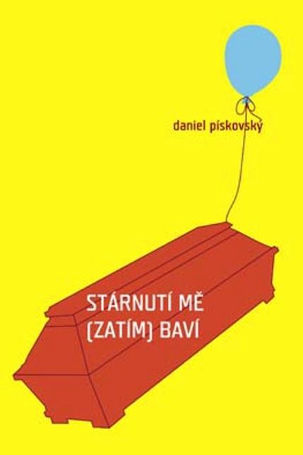 Stárnutí mě (zatím) baví - Daniel Pískovský
