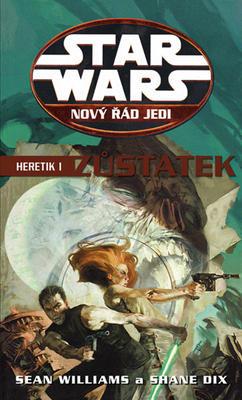 STAR WARS Nový řád Jedi Heretik I