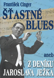 Obrázok Šťastné blues aneb z deníku Jaroslava Ježka