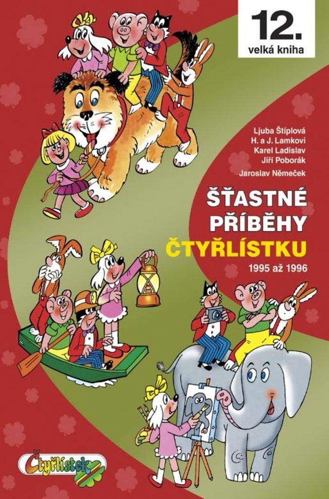 Šťastné příběhy Čtyřlístku (12. velká kniha) - Ljuba Štíplová, Jiří Poborák, Karel Ladislav, Josef Lamka, Hana Lamková