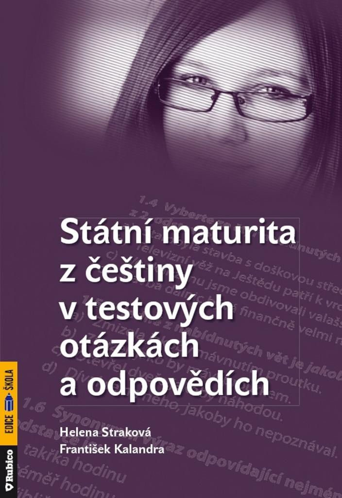 Státní maturita z češtiny v testových otázkách a odpovědích - František Kalendra, Helena Straková