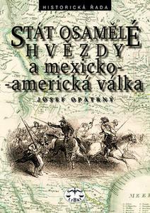 Obrázok Stát osamělé hvězdy a mexicko-americká vállka