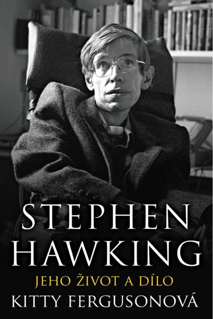 Stephen Hawking Jeho život a dílo - Kitty Fergusonová