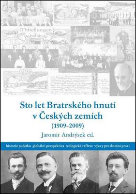 Obrázok Sto let bratrského hnutí v Českých zemích (1909-2009)