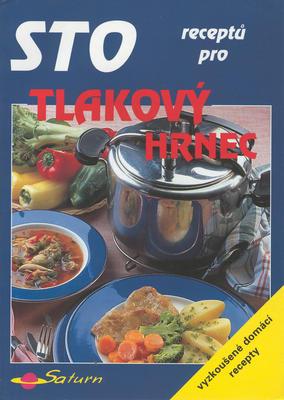 Obrázok Sto receptů pro tlakový hrnec