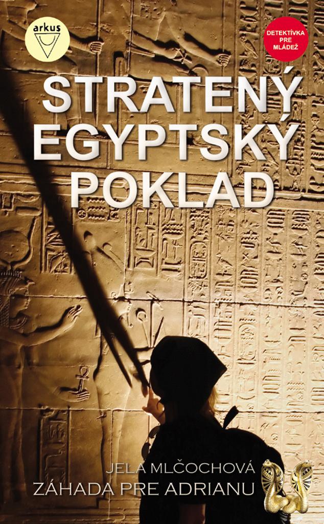 Stratený egyptský poklad - Jela Mlčochová