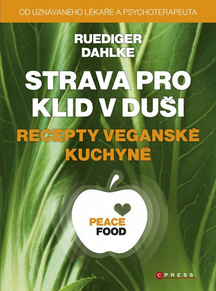 Strava pro klid v duši recepty veganské kuchyně - Ruediger Dahlke