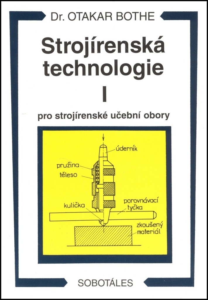 Strojírenská technologie I pro strojírenské učební obory - Otakar Bothe