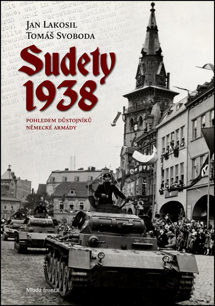 Sudety 1938 - Jan Lakosil, Tomáš Svoboda