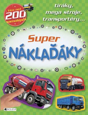 Super náklaďáky - tiráky, mega stroje, transportéry