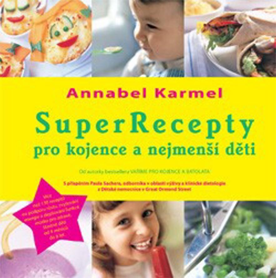 SuperRecepty pro kojence a nejmenší děti - Annabel Karmel
