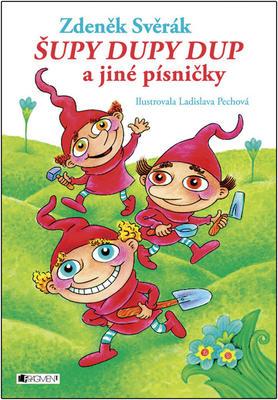 Obrázok Šupy dupy dup a jiné písničky (Zdeněk Svěrák)