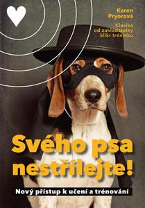 Obrázok Svého psa nestřílejte!