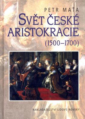 Obrázok Svět české aristokracie 1500-1700