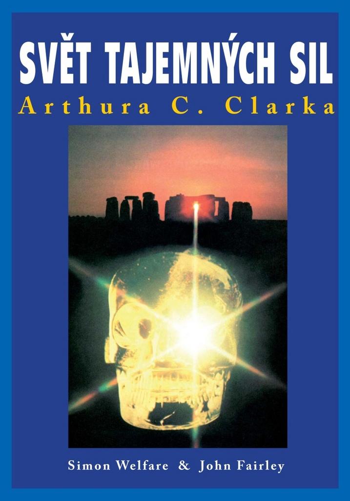 Svět tajemných sil Arthura C. Clarka - John Fairley, Arthur C. Clark, Simon Welfare