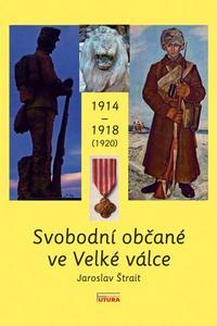 Obrázok Svobodní občané ve Velké válce 1914 - 1918 (1920)