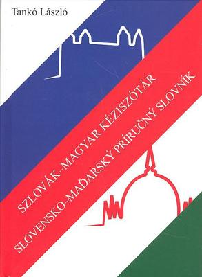 Szlovák-magyar kéziszótár Slovensko-maďarský príručný slovník