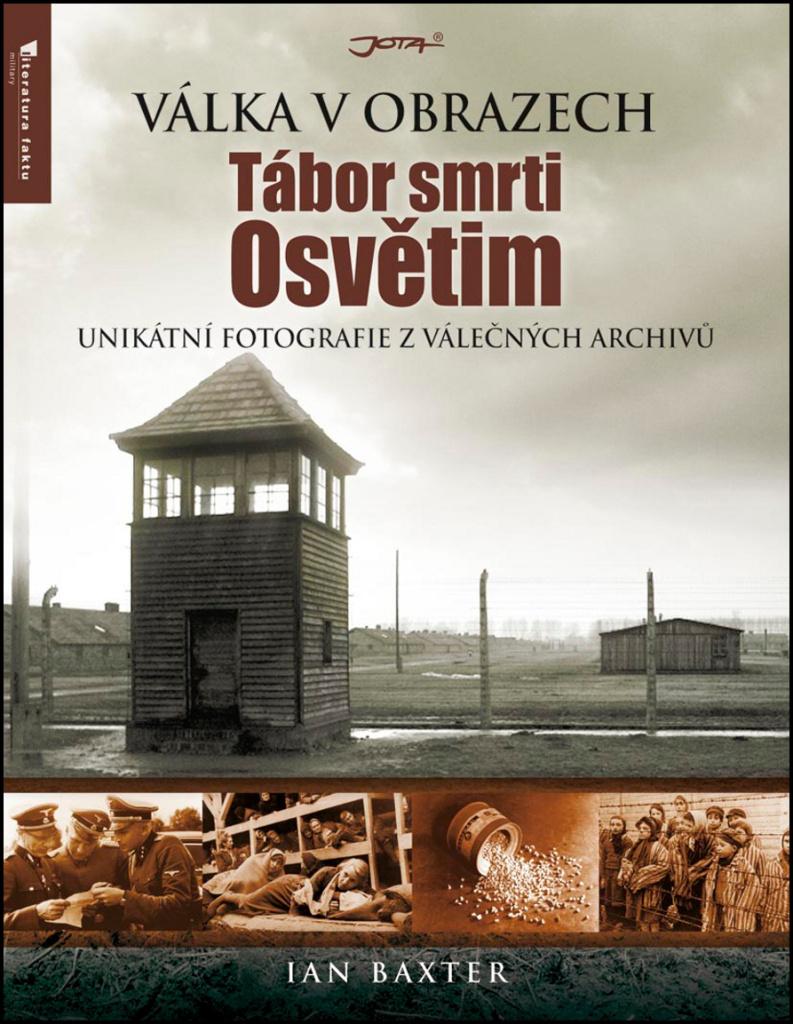 Tábor smrti Osvětim (Válka v obrazech) - Ian Baxter