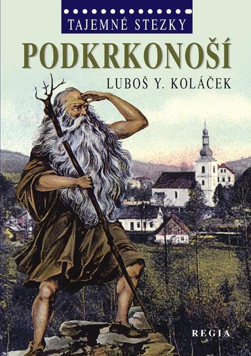 Tajemné stezky Podkrkonoší - Luboš Y. Koláček