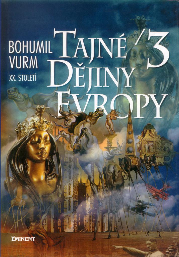 Tajné dějiny evropy 3 - Bohumil Vurm