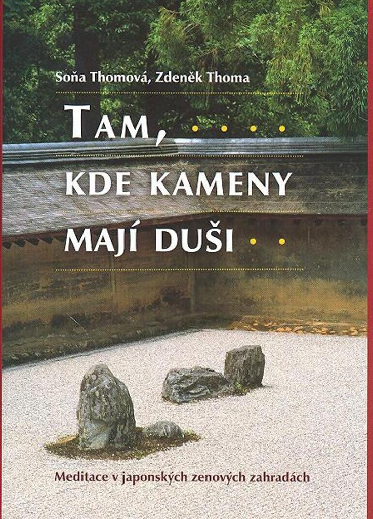 Tam, kde kameny mají duši - Soňa Thomová, Zdeněk Thoma