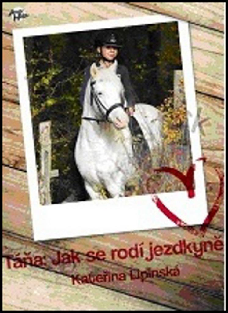 Táňa: Jak se rodí jezdkyně - Kateřina Lipinská