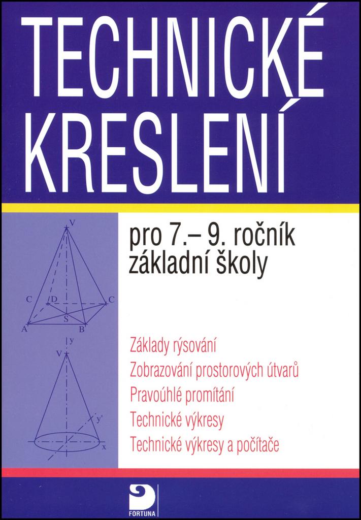 Technické kreslení pro 7.-9. ročník základní školy - Miroslava Veselíková, Pavel Veselík