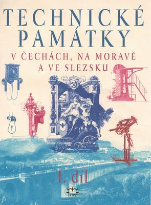 Obrázok Technické památky v Čechách, na Moravě a ve Slezsku I. díl