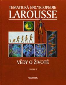 Obrázok Tematická encyklopedi Larousse Vědy o životě