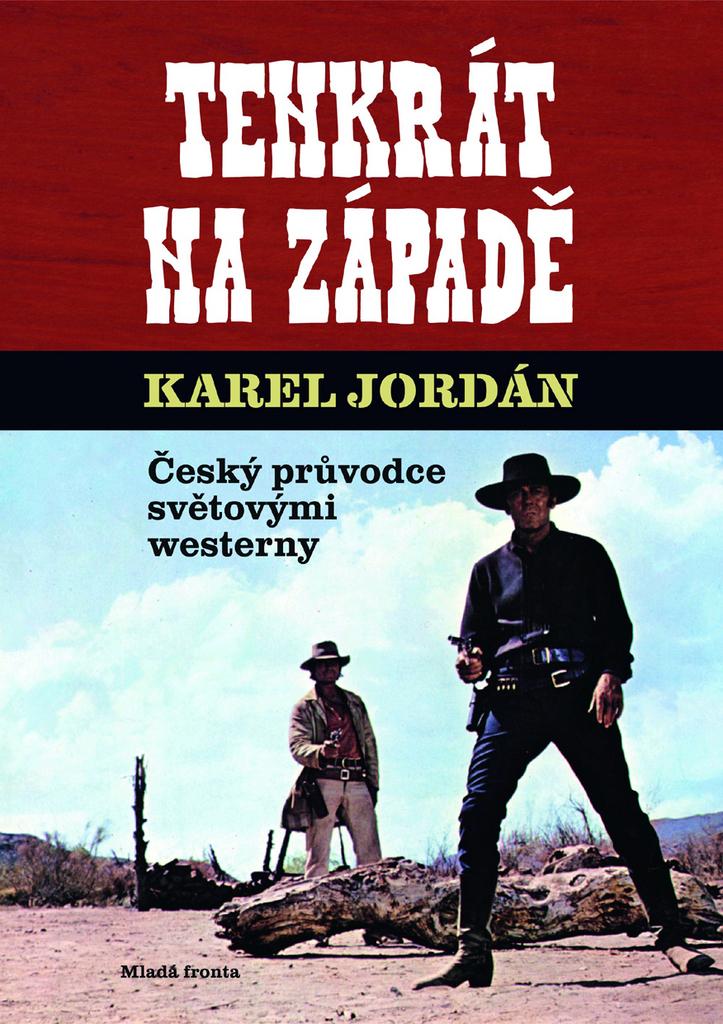 Tenkrát na západě - Karel Jordán