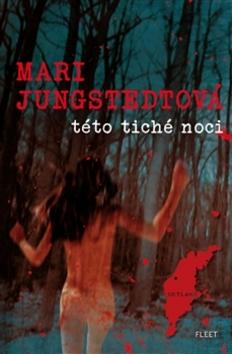 Této tiché noci - Mari Jungstedt