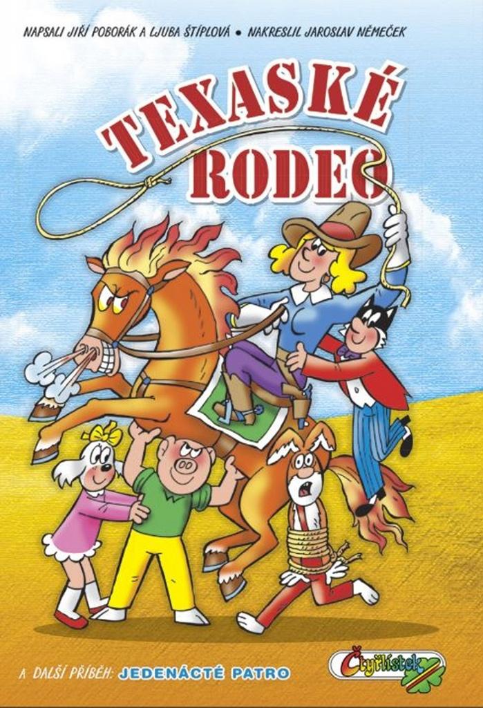 Texaské rodeo - Jiří Poborák, Jaroslav Němeček, Ljuba Štíplová