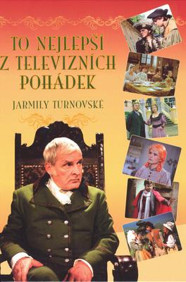 Obrázok To nejlepší z televizních pohádek Jarmily Turnovské