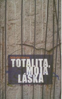 Obrázok Totalita, moja láska