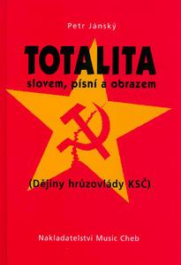 Obrázok Totalita slovem, písní a obrazem