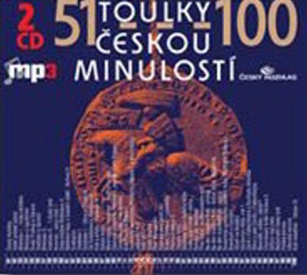 Toulky českou minulostí 51-100 - Josef Veselý