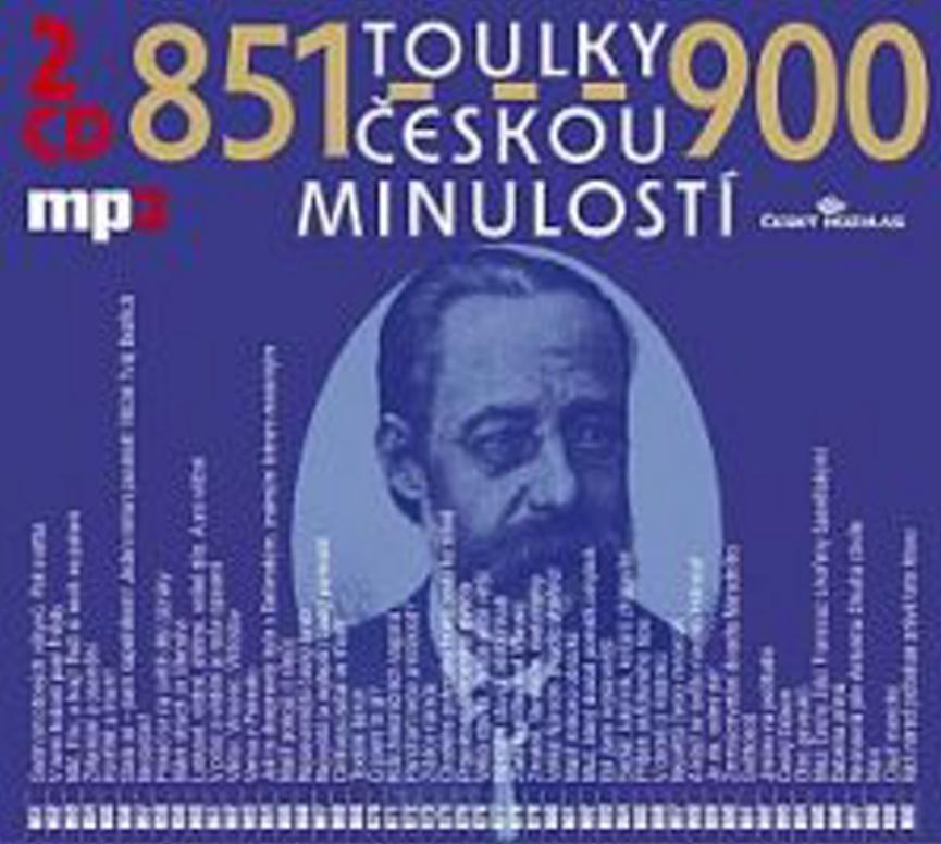 Toulky českou minulostí 851-900 - Josef Veselý