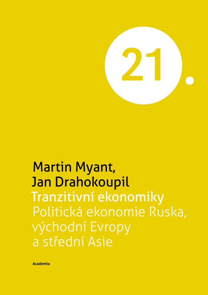 Tranzitivní ekonomiky - Jan Drahokoupil, Martin Myant