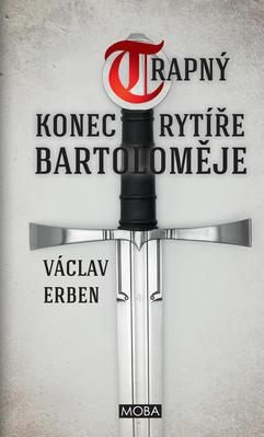 Obrázok Trapný konec rytíře Bartoloměje