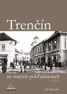 Obrázok Trenčín na starých pohľadniciach