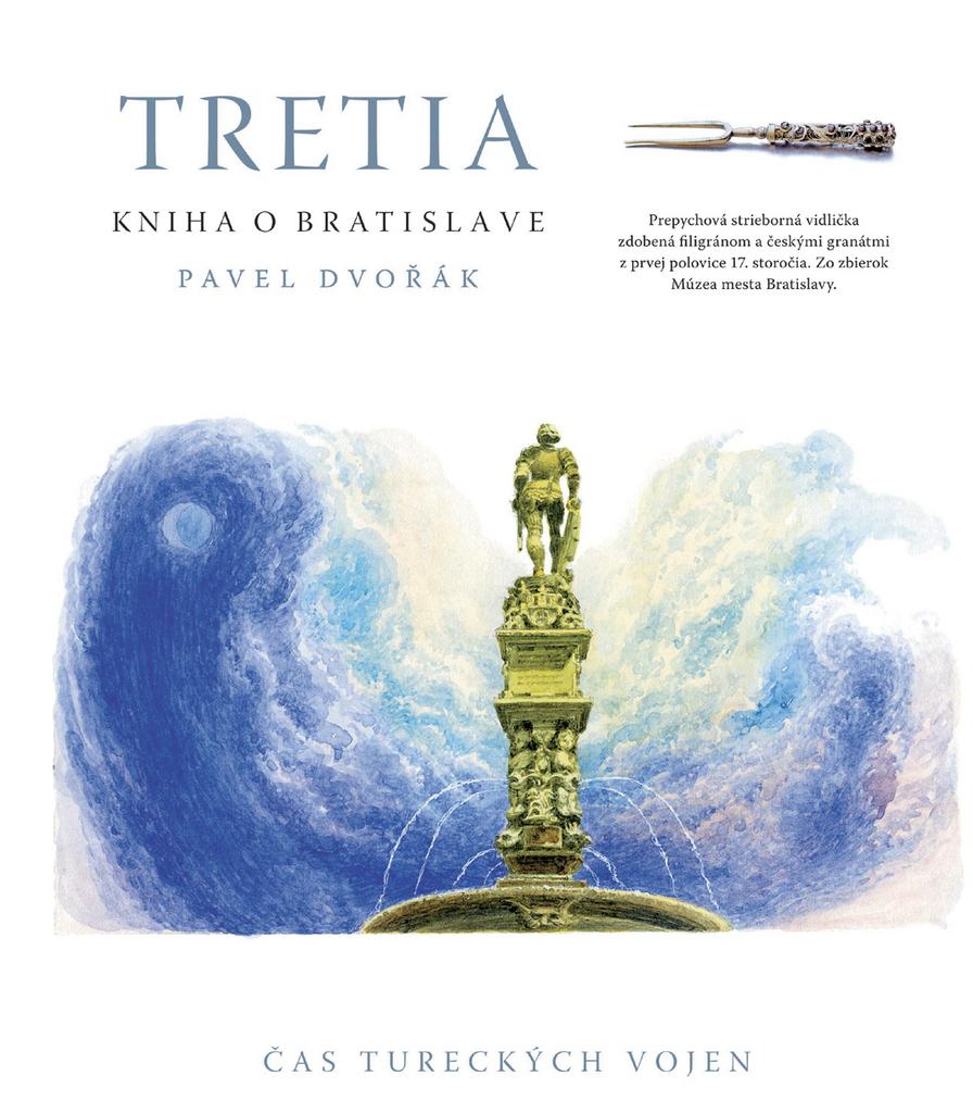 Tretia kniha o Bratislave - Pavel Dvořák